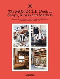 bokomslag The Monocle Guide to Shops, Kiosks and Markets