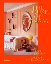 bokomslag The House of Glam: Lush Interiors and Design Extravaganza