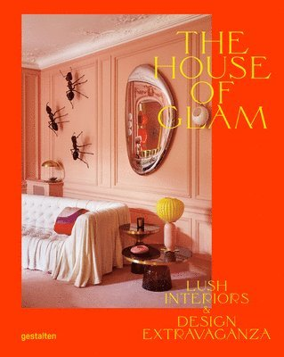 The House of Glam: Lush Interiors and Design Extravaganza 1
