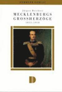 bokomslag Mecklenburgs Grossherzoge 1815-1918