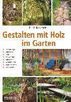 bokomslag Gestalten mit Holz im Garten