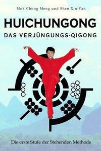 bokomslag Huichungong - Das Verjüngungs-Qigong: Die erste Stufe der Stehenden Methode