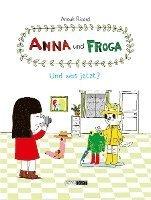 bokomslag Anna und Froga - Und was jetzt?