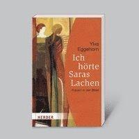 bokomslag Ich hörte Saras Lachen - Frauen in der Bibel