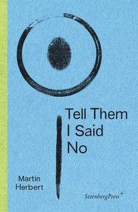 bokomslag Tell Them I Said No