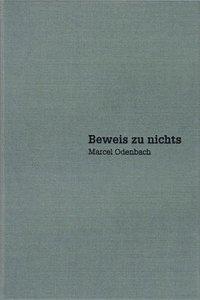 bokomslag Marcel Odenbach - Beweis Zu Nichts