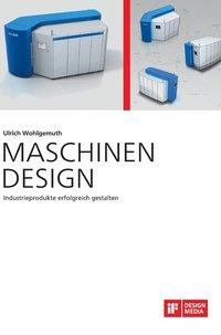 bokomslag Maschinen Design. Industrieprodukte erfolgreich gestalten