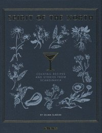 bokomslag Spirit of the North: Cocktail Recipes & Stories from Scandinavia