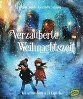 bokomslag Verzauberte Weihnachtszeit - Ein Adventsbuch in 24 Kapiteln