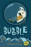 bokomslag Bubble. Die magische Kugel