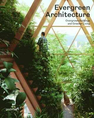 bokomslag Evergreen Architecture: Overgrown Buldings and Greener Living