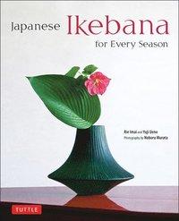 bokomslag Japanese Ikebana for Every Season: Elegant Flower Arrangements for Your Home