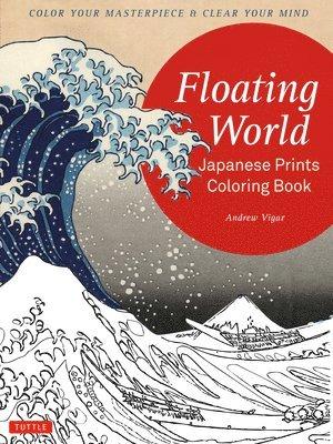 bokomslag Floating world japanese prints coloring book - color your masterpiece & cle