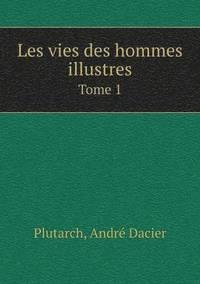 bokomslag Les Vies Des Hommes Illustres Tome 1