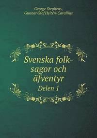 bokomslag Svenska Folk-Sagor Och  fventyr Delen 1