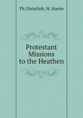 bokomslag Protestant Missions to the Heathen