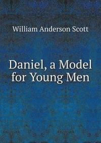 bokomslag Daniel, a Model for Young Men