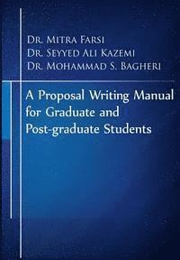 bokomslag A Proposal Writing Manual for Graduate and Post-graduate Students: A Review of APA And Proposal Writing Principles