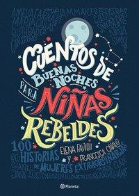 bokomslag Cuentos de Buenas Noches Para Ninas Rebeldes = Good Night Stories for Rebel Girls