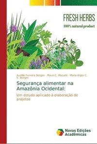 bokomslag Seguranca alimentar na Amazonia Ocidental