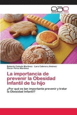 La importancia de prevenir la Obesidad Infantil de tu hijo 1