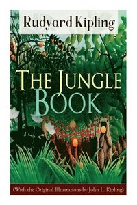 bokomslag The Jungle Book (With the Original Illustrations by John L. Kipling)