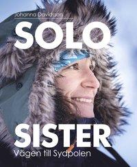 bokomslag Solo sister : vägen till Sydpolen