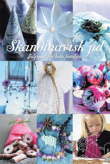 bokomslag Skandinavisk jul : julpyssel för hela familjen