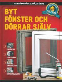 bokomslag Byt fönster och dörrar själv