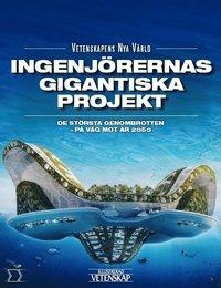 bokomslag Ingenjörernas gigantiska projekt