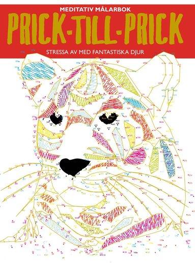 bokomslag Prick-till-prick : meditativ målarbok - stressa av med fantastiska djur