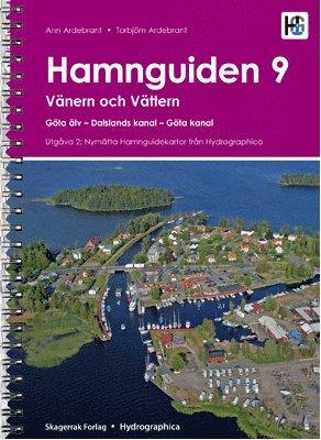 bokomslag Hamnguiden 9. Vänern och Vättern, Göta älv - Dalslands kanal - Göta kanal
