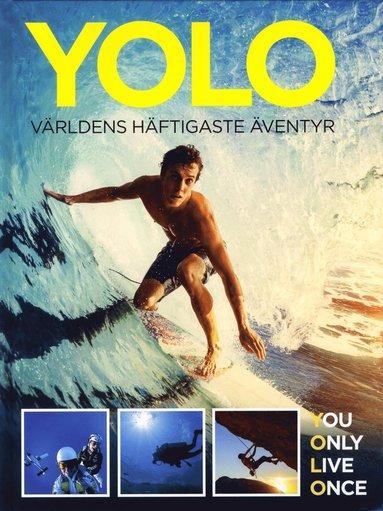 bokomslag YOLO : världens häftigaste äventyr