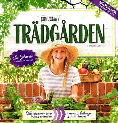 bokomslag Kom igång i trädgården : praktiska tips & inspirerande idéer