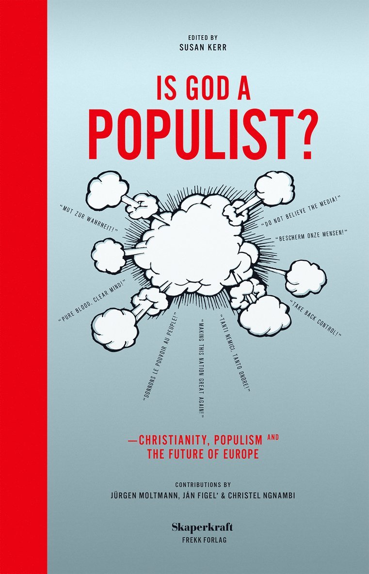 Is god a populist? : christianity, populism and the future of Europe 1