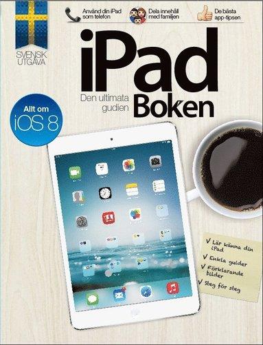 bokomslag iPad Boken : den ultimata guiden