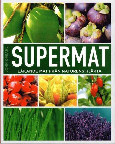 bokomslag Supermat : läkande mat från naturens hjärta