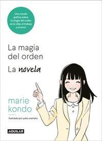 bokomslag La Magia Del Orden. La Novela: Una Novela Grafica Sobre La Magia Del Orden En La Vida, El Trabajo Y El Amor / The Life-Changing Manga Of Tidying Up