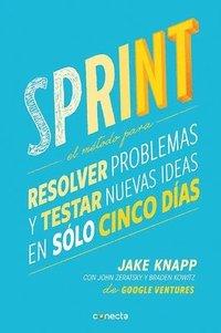 bokomslag Sprint - El Metodo Para Resolver Problemas Y Testar Nuevas Ideas En Solo Cinco D IAS / Sprint: How to Solve Big Problems and Test New = Sprint