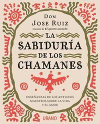 bokomslag La Sabiduria de los chamanes / The Wisdom of The Shamans