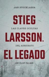 bokomslag Stieg Larsson. El Legado
