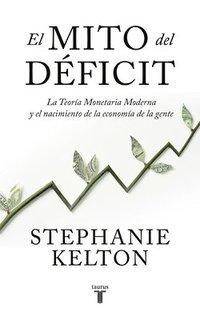 bokomslag El Mito del Déficit / The Deficit Myth