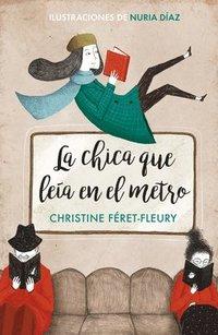 bokomslag La Chica Que Leía En El Metro / The Girl Who Read on the Metro