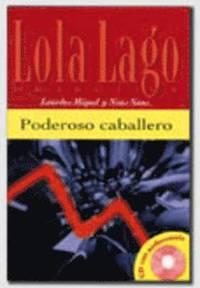 Lola lago, detective - poderoso caballero + cd (a2)