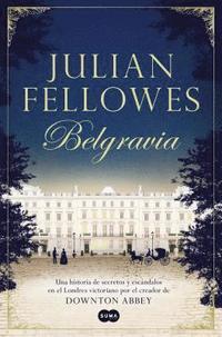 bokomslag Belgravia /Julian Fellowes's Belgravia