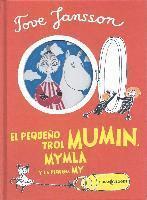 bokomslag El pequeño trol Mumin, Mymla y la pequeña My