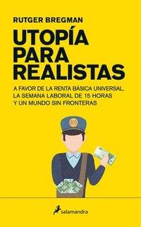 bokomslag Utopia Para Realistas/ Utopia for Realists