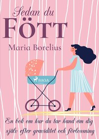 bokomslag Sedan du fött : en bok om hur du tar hand om dig själv efter graviditet och förlossning