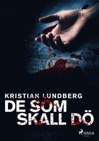 bokomslag De som skall dö : En berättelse om brott