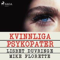 bokomslag Kvinnliga psykopater : mästare i manipulation på arbetsplatsen